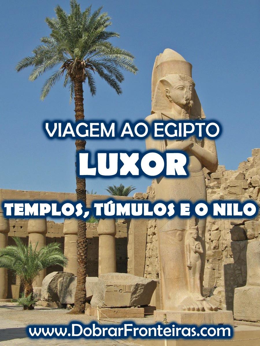 Luxor, Egipto: templos, túmulos e o Nilo