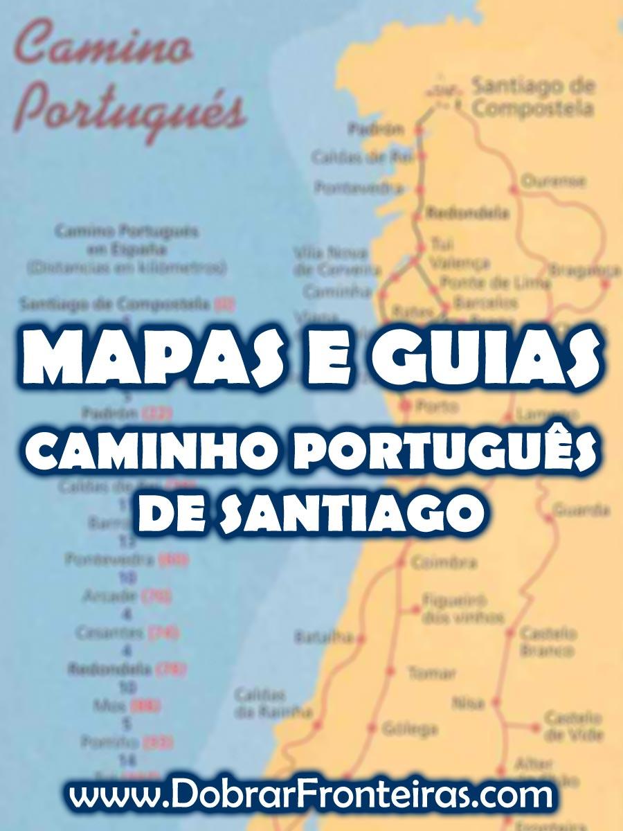 mapa caminho de santiago portugues Mapas e guias do Caminho Português de Santiago   Dobrar Fronteiras mapa caminho de santiago portugues