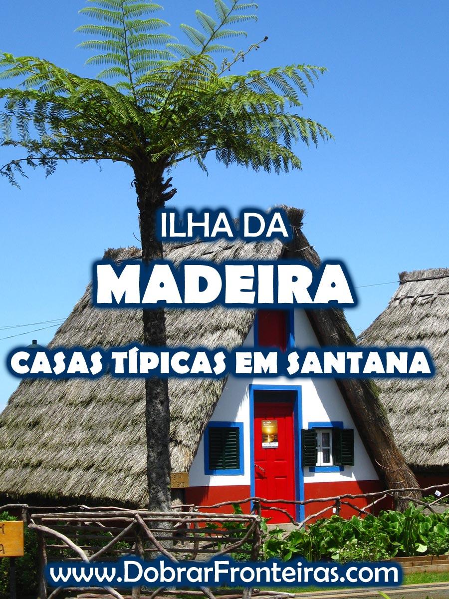 Casas típicas da ilha da Madeira em Santana