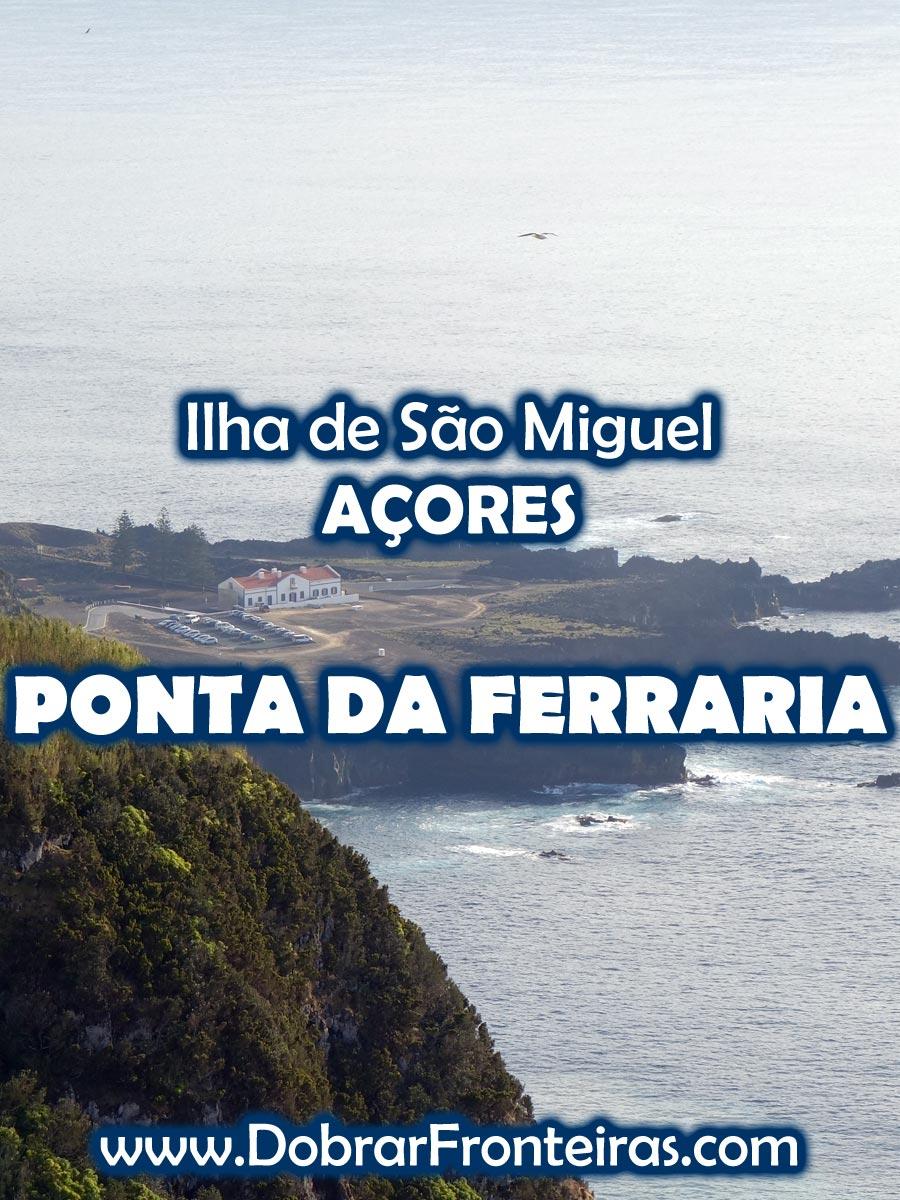 Ponta da Ferraria - Ilha de São Miguel, Açores