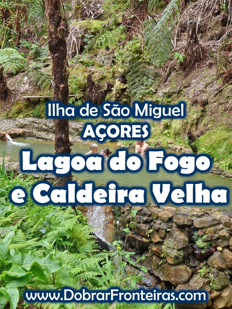 Lagoa do Fogo e Caldeira Velha - AÇORES