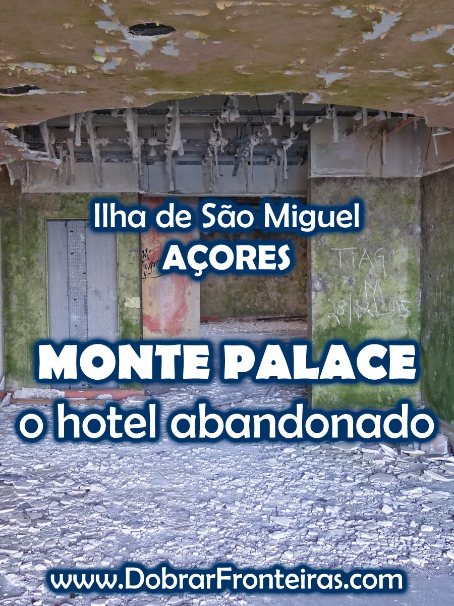 Monte Palace: hotel abandonado - Ilha de São Miguel, Açores