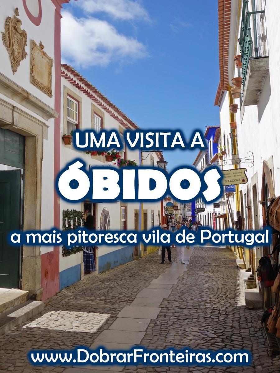 Uma visita a Óbidos, a mais pitoresca vila de Portugal