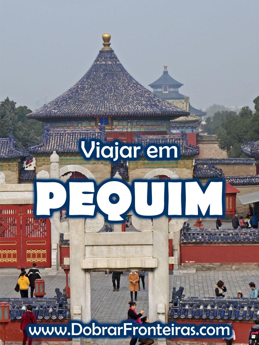 Roteiro e dicas de viagem para visitar Pequim, a capital da China